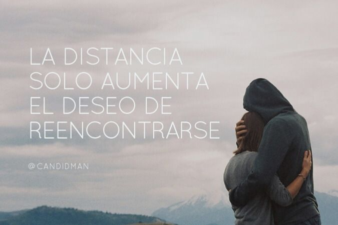 """""""La #Distancia solo aumenta el #Deseo de reencontrarse"""".  #FrasesConMensaje"""
