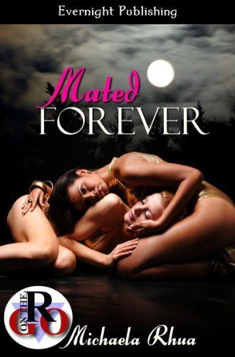 Mated Forever by Michaela Rhua, http://www.amazon.co.uk/dp/B00EPRSQ28/ref=cm_sw_r_pi_dp_xJrJsb0HN4SNG