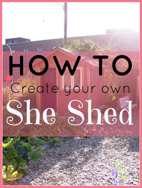 How to create your own She Shed