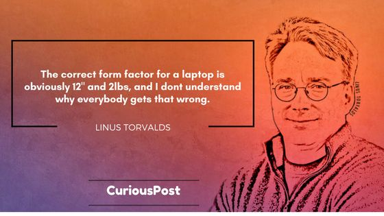 Do you know which laptop does Linus Torvalds use for his work? He uses a Dell XPS 13 Developer edition.