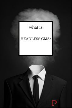"""The term """"Headless CMS"""" has come up in the past year and it has started to generate some buzz in the industry."""