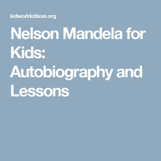 Nelson Mandela for Kids: Autobiography and Lessons