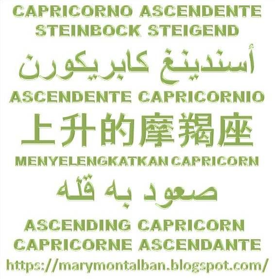 ASCENDING CAPRICORN IN THE SIGNS:   #ARIES  #TAURUS #GEMINI  #CANCER  #LEO #VIRGO  #LIBRA  #SCORPIO #SAGITTARIUS #CAPRICORN #AQUARIUS #PISCES.  ACCORDING TO YOUR TIME OF BIRTH.  DEAR FRIENDS. YOU COULD OPEN & TRANSLATE THIS BLOG.  AT THE FIRST LINE HAS GOOGLE TRANSLATE. ENJOY, READ & SHARE. #ASCENDENTE EN #CAPRICORNIO.  #SIGNOSZODIACALES #TAURO #GEMINIS  #CANCER #VIRGO #LIBRA  #ESCORPION #SAGITARIO #CAPRICORNIO
