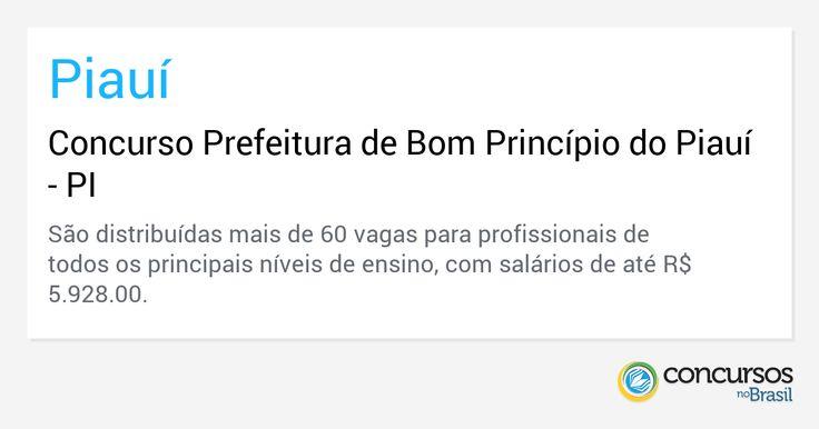 Concurso Prefeitura de Bom Princípio do Piauí - PI - http://anoticiadodia.com/concurso-prefeitura-de-bom-principio-do-piaui-pi/
