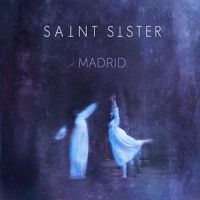Madrid EP by Saint Sister on SoundCloud