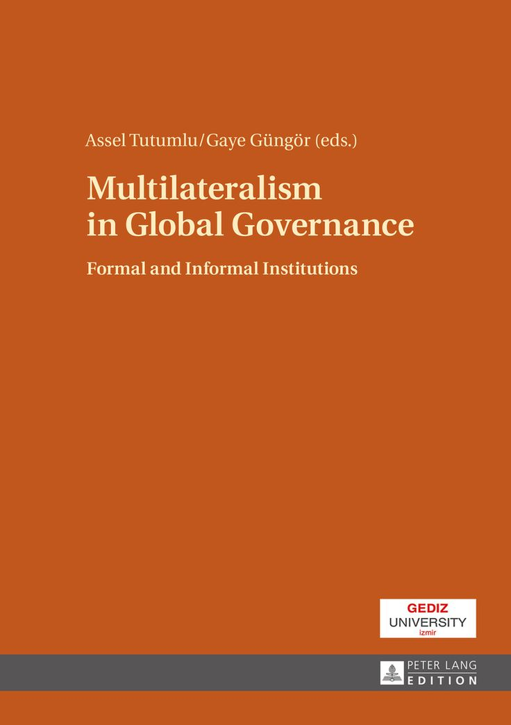 Multilateralism in global governance : formal and informal institutions / Assel Tutumlu, Gaye Grüngör (eds) - https://bib.uclouvain.be/opac/ucl/fr/chamo/chamo%3A1923782?i=0