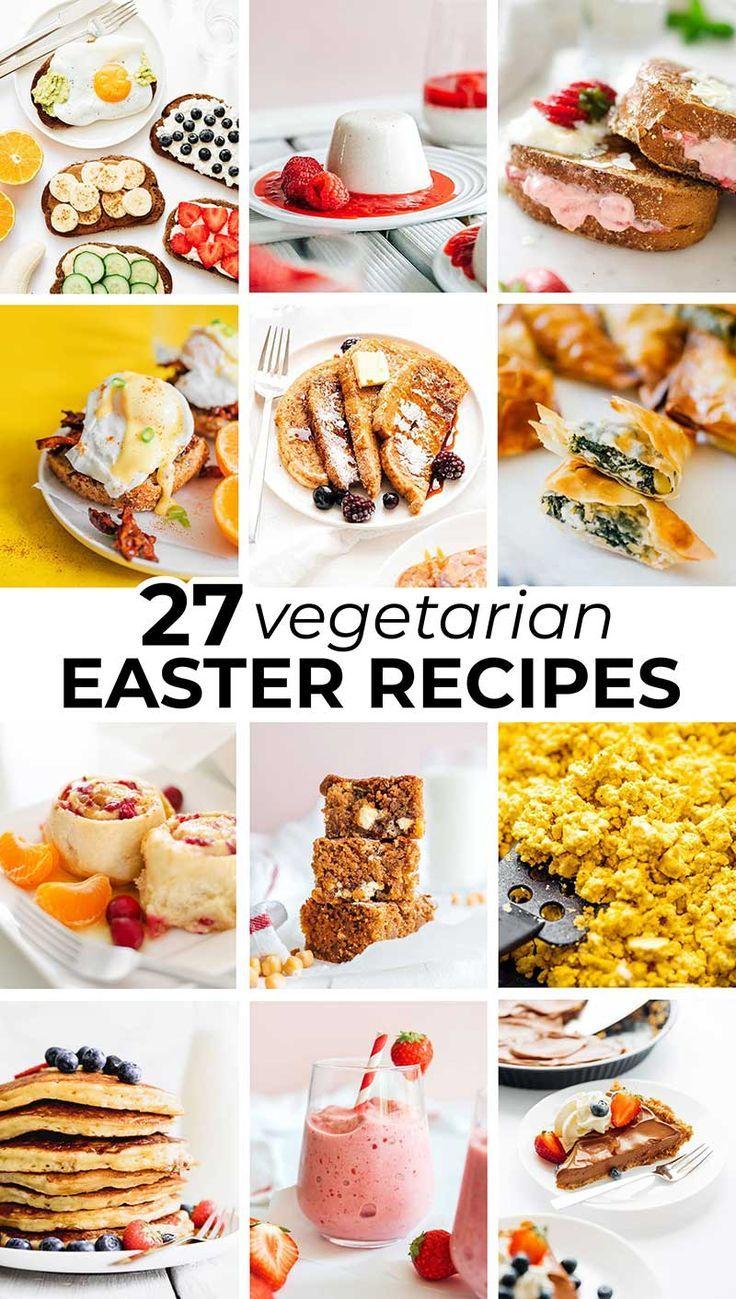 27 Vegetarian Easter Recipes In 2020 Vegetarian Easter Recipes Easter Recipes Vegetarian Easter