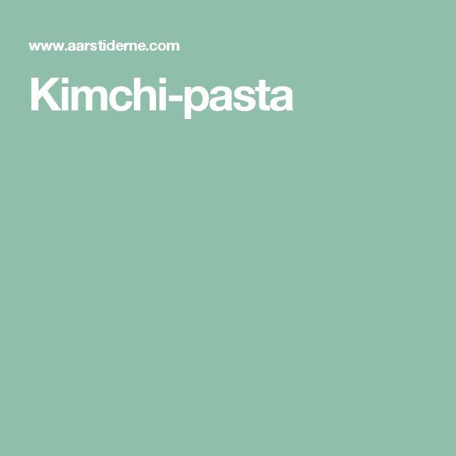 Kimchi-pasta