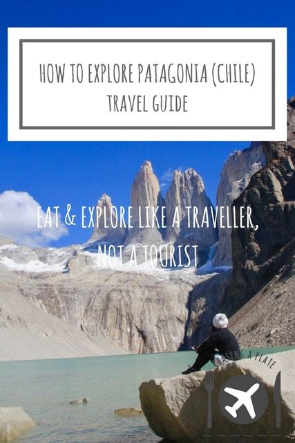 How to explore Patagonia, Chile Travel Guide Chile | Patagonia | Torres del Paine National Park | hiking | trekking | where to go in Chile | Things to do in Chile | Things to do in Patagonia | Puerto Natales | Patagonia trip | South America | Latin America
