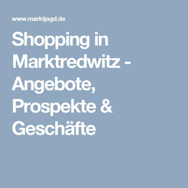Shopping in Marktredwitz - Angebote, Prospekte & Geschäfte
