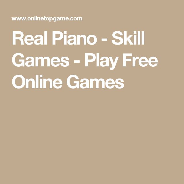 Real Piano - Skill Games - Play Free Online Games