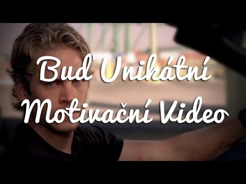 Buď unikátní - Motivační video - YouTube