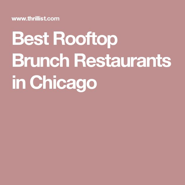Best Rooftop Brunch Restaurants in Chicago
