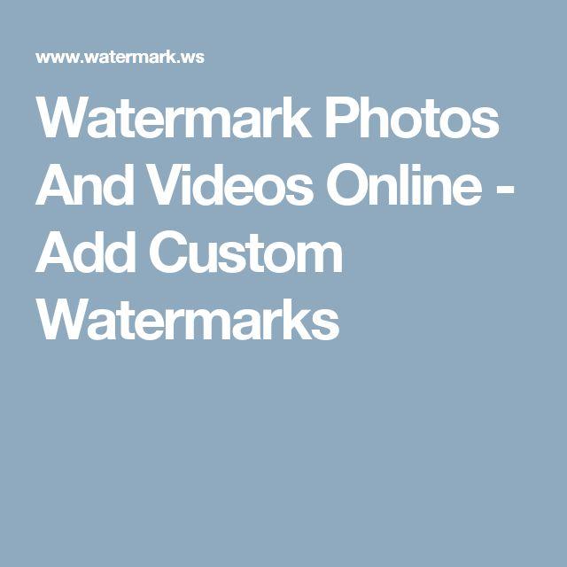 Watermark Photos And Videos Online - Add Custom Watermarks