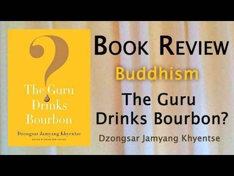 Book Review: The Guru Drinks Bourbon by Dzongsar Jamyang Khyentse.