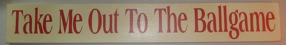 Take Me Out To The Ballgame Baseball Sports by CottageSignShoppe, $25.00