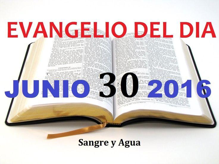 Evangelio del Dia- Jueves Junio 30, 2016