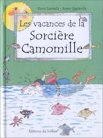 Les Vacances de la sorcière Camomille de Enric Larreula https://www.amazon.fr/dp/273203732X/ref=cm_sw_r_pi_dp_PjeExb7N9X1QA