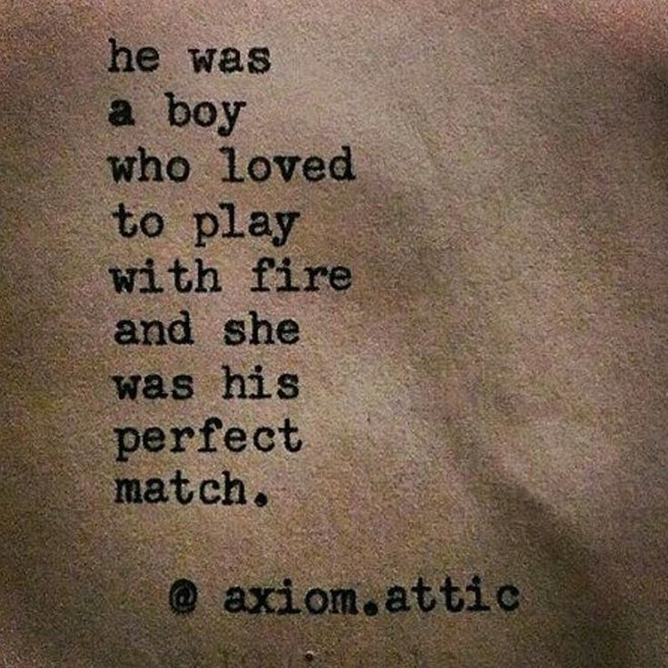 She was A Girl who loved to play with fire, and she was her match