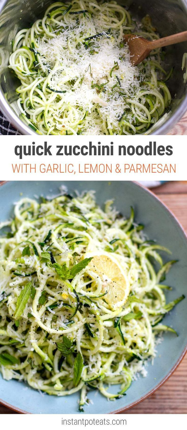 10-Minute Zucchini Noodles With Garlic, Lemon, Mint & Parmesan - easily made using the Instant Pot or on the stove. This dish is gluten-free, low-carb and vegetarian friendly.