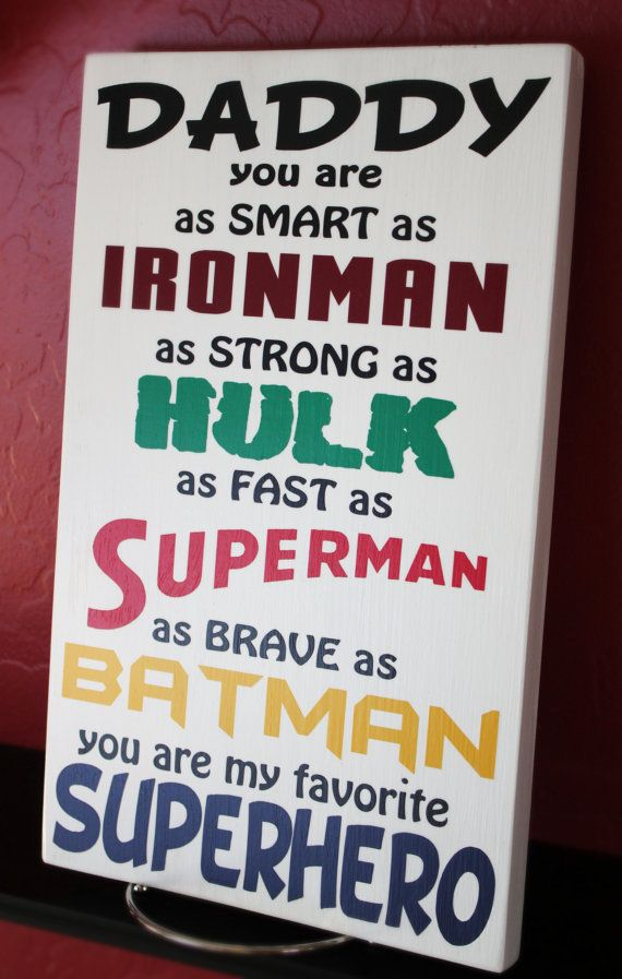Daddy you are my favorite superhero wood sign. This sign can be customized with other superheros and you can change Daddy to Dad, Papa, Grandpa,