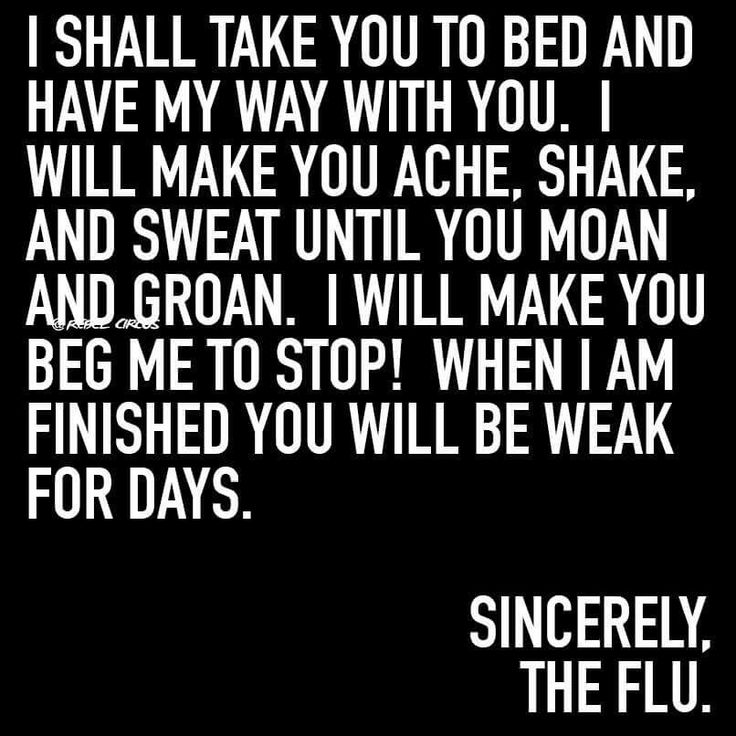 Only funny because that's how I felt last week when the flu took me down hard.