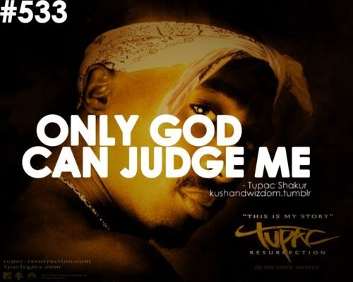 Übersetzung 2Pac - Only God Can Judge Me …