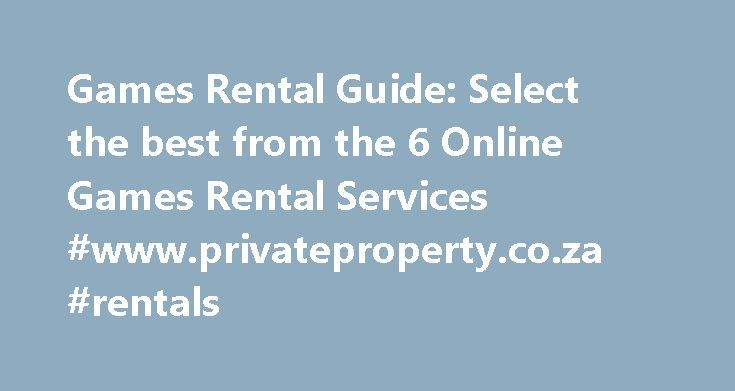 Games Rental Guide: Select the best from the 6 Online Games Rental Services #www.privateproperty.co.za #rentals http://rental.remmont.com/games-rental-guide-select-the-best-from-the-6-online-games-rental-services-www-privateproperty-co-za-rentals/  #rental sites # Guide to Online Video Game Rental = Value = Design = Service Value Rating: Includes prices at all game rental levels and our assessment of what you actually get for your money. Design Rating: How well the website/interface is…