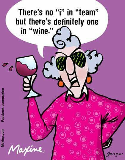 Maxine....as in I will have some WINE!