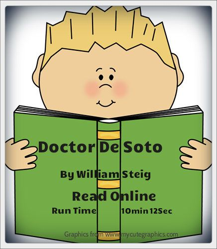 Online read aloud of Doctor De Soto by William Steig. A Caldecott medal winner! Run time: 10min 12sec.