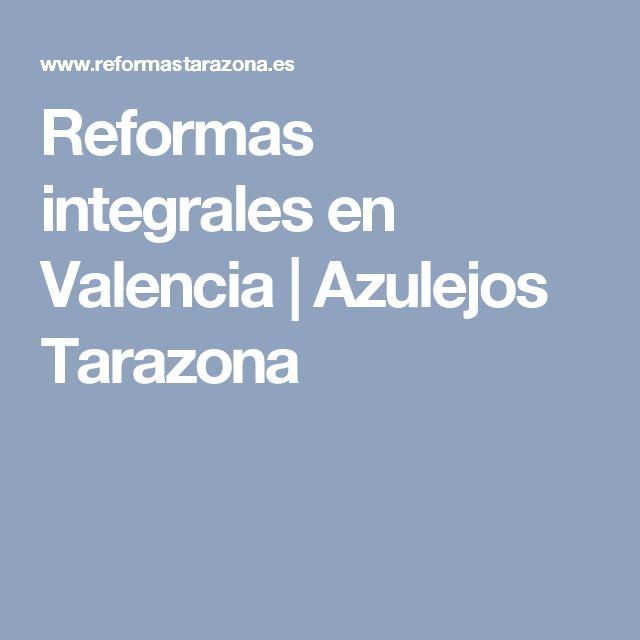 Reformas integrales en Valencia   Azulejos Tarazona