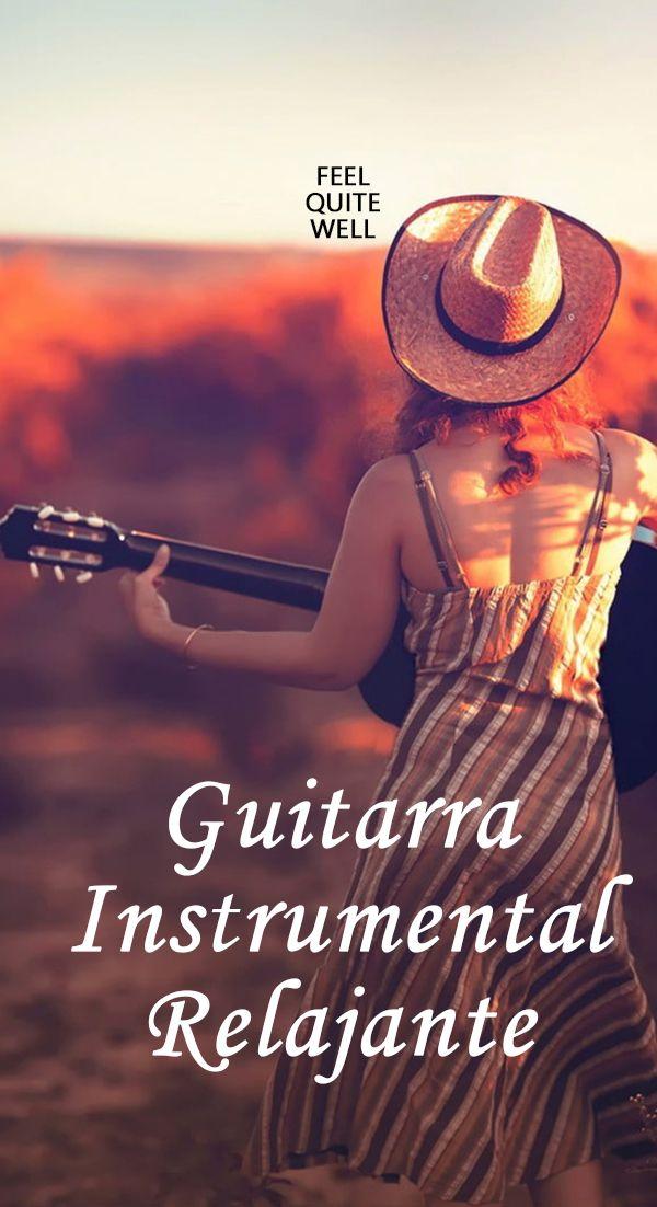 Musica Instrumental De Guitarra Relajante Para Trabajar Musica Relajante Con Guitarra Para Dormir Musica Relajante Musica Para Relajarse Musica De Relajacion