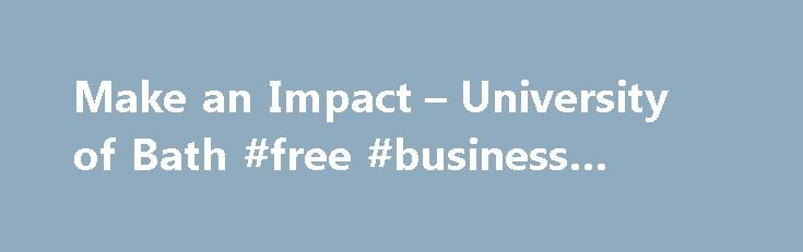 Make an Impact – University of Bath #free #business #listings http://money.nef2.com/make-an-impact-university-of-bath-free-business-listings/  #business courses online # Make an Impact: Sustainability for Professionals 0:10 Skip to 0 minutes and 10 seconds Welcome to the University of Bath, one of Britain's leading universities. 0:38 Skip to 0 minutes and 38 seconds Our campus brings together academic expertise, with a wide range of international, industrial, academic, and stakeholder…