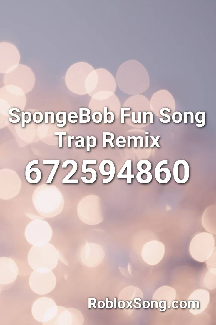 Spongebob Fun Song Trap Remix Roblox Id Roblox Music Codes In