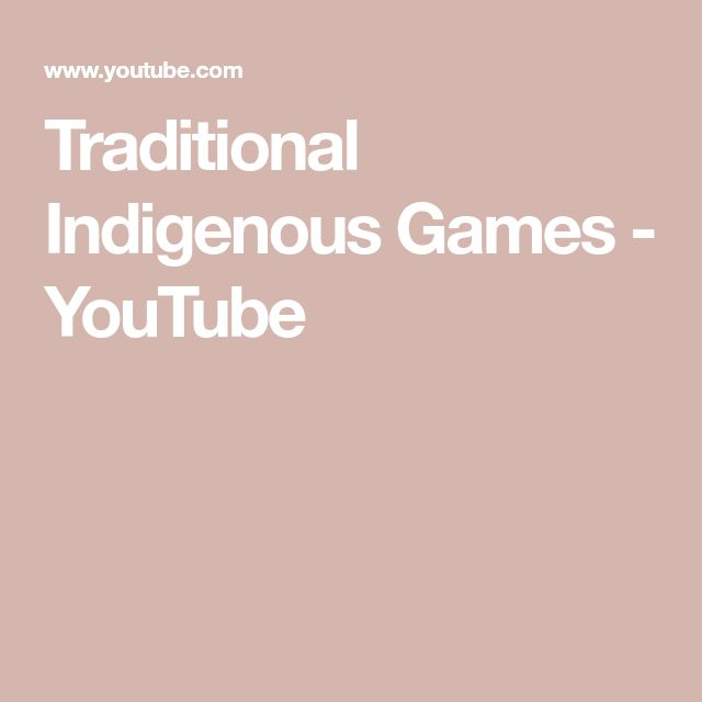 Traditional Indigenous Games - YouTube