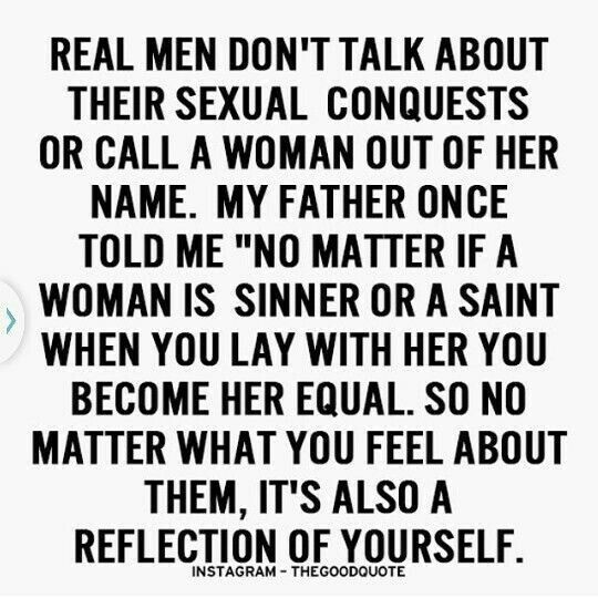 What a Statement.... What a Truth.... What a Reality..... and Conveniant forget..... by most men....