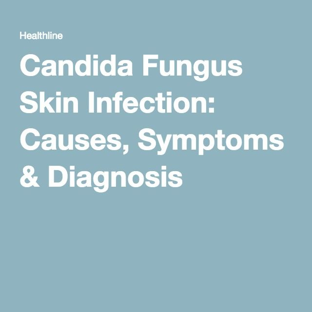 Candida Fungus Skin Infection: Causes, Symptoms & Diagnosis