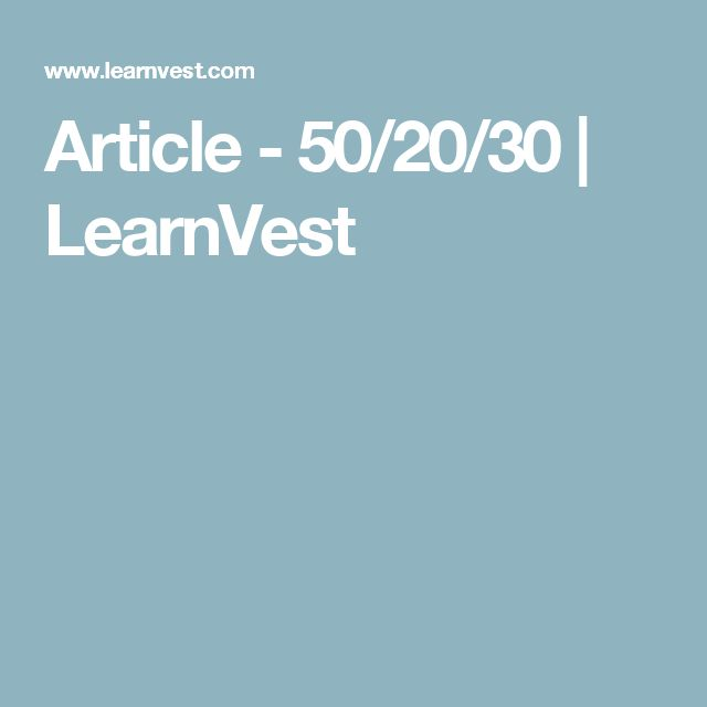 Article - 50/20/30 | LearnVest