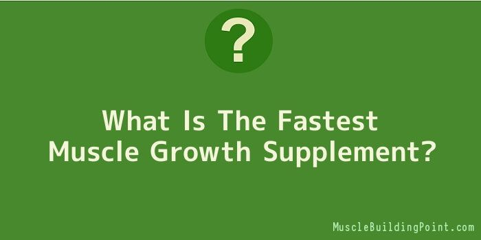 What Is The Fastest Muscle Growth Supplement? #MuscleBuilding #MuscleBuildingSupplements #BuildMuscle