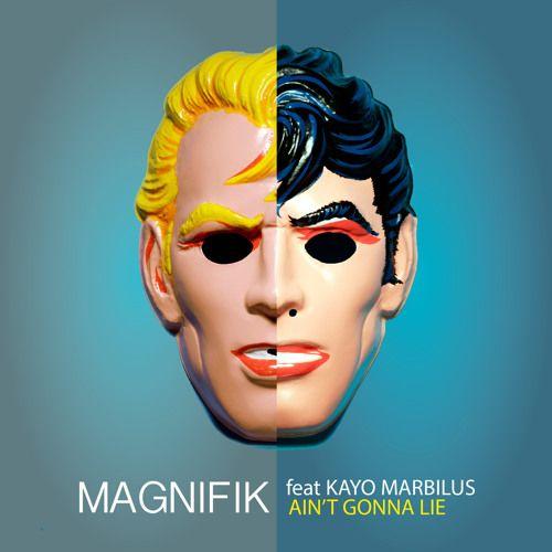 Magnifik Feat Kayo Marbilus - Ain't Gonna Lie