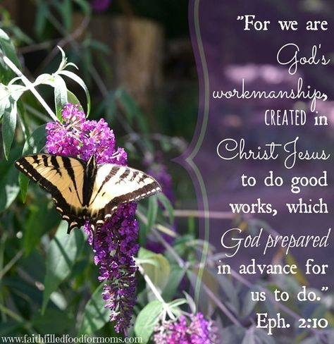 For We are God's Workmanship! Ephesians 2:10 - Faith Filled Food for Moms