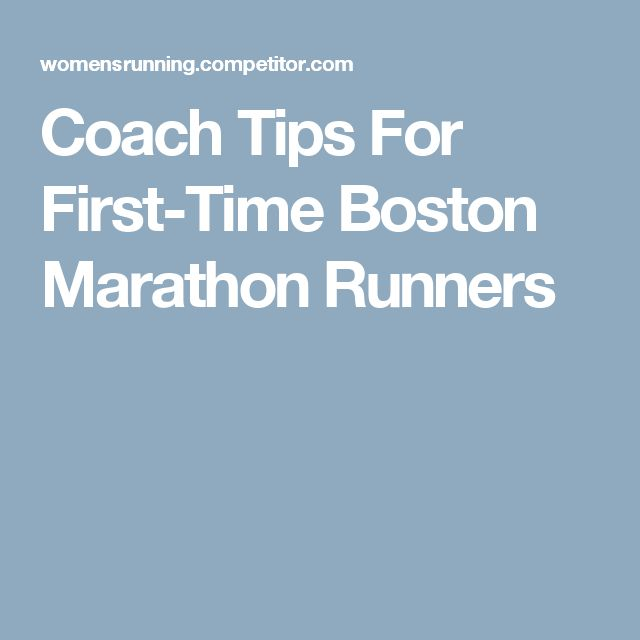 Coach Tips For First-Time Boston Marathon Runners