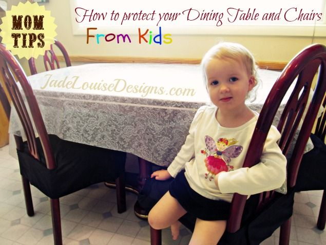 Mom Tips: How To Protect Your Dining Table And Chairs From