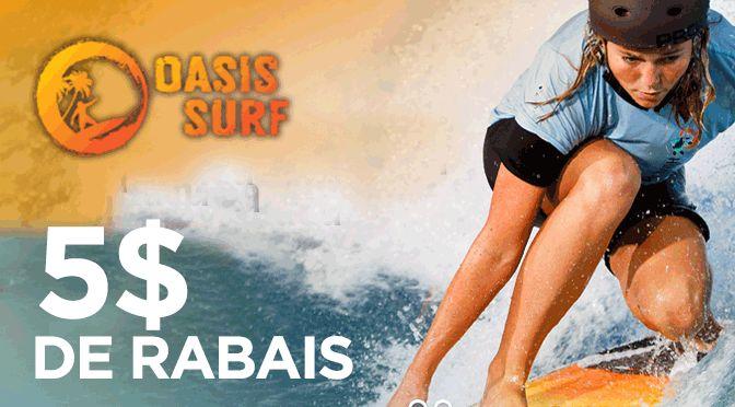 COUPON RABAIS OASIS SURF 5$
