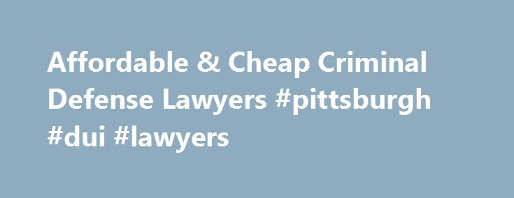 Affordable & Cheap Criminal Defense Lawyers #pittsburgh #dui #lawyers http://memphis.remmont.com/affordable-cheap-criminal-defense-lawyers-pittsburgh-dui-lawyers/  # Our Michigan Criminal Lawyers represent individual in all counties that are within the State of Michigan including Detroit, Ann Arbor. Allen Park, Albion, Lincoln Park, Brighton, Howell, Saline, Monroe, Blissfield, Romulus. Hamtramck, Southfield. Southgate. Wyandotte. Livonia. Dearborn. Westland. Lansing, East Lansing, Okemos…