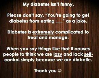 EXACTLY I HEAR DIABETES JOKES ALL THE TIME NOW AS THE FAMOUS ANDY EEBERT WOULD SAY: STOP DOING THAT - mr. Sexton quote XD