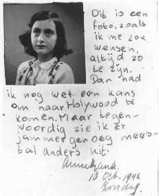 """Excerpt from Anne Frank's diary, October 10, 1942: """"This is a photograph of me as I wish I looked all the time. Then I might still have a chance of getting to Hollywood. But now I am afraid I usually look quite different."""""""