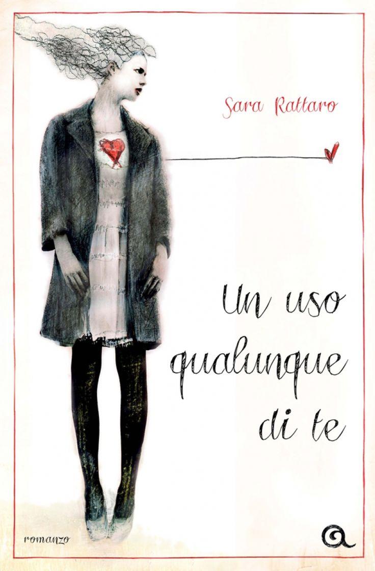 Un uso qualunque di te by Sara Rattaro, 4 stars
