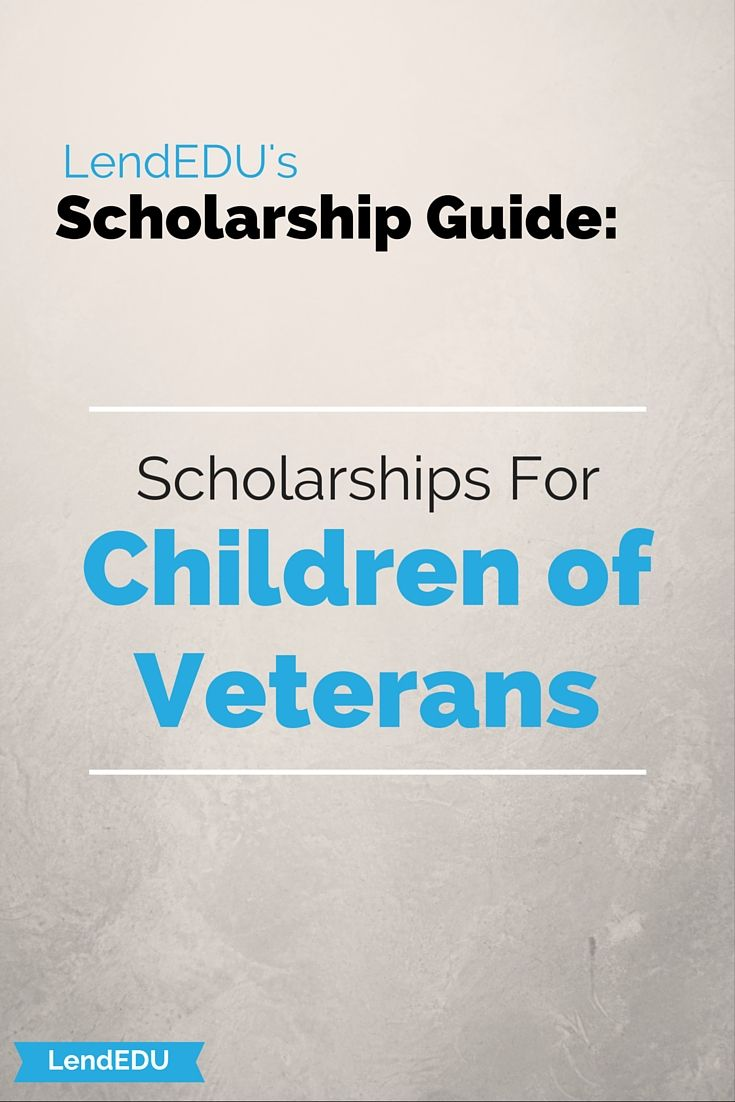 Lendedu s scholarship guide children of veterans have you had a parent or caregiver serve in