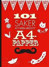 101 saker att göra med ett A4-papper